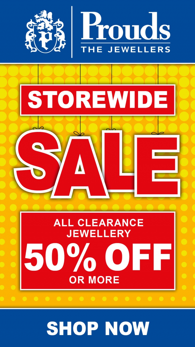 b25683138 Storewide Sale. Prouds Jewellers