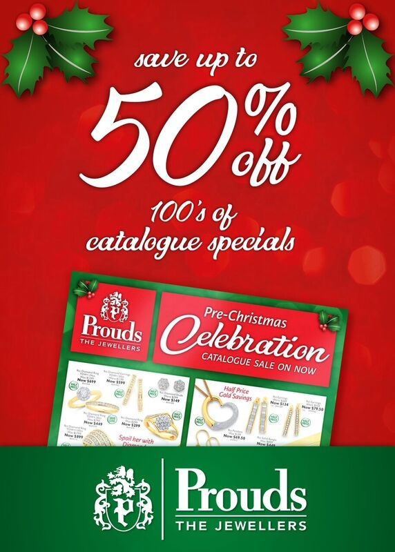062c7c04f Pre-Christmas Celebration Catalogue. Prouds Jewellers. 30 October to 26  November